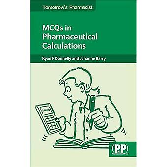 MCQs in Pharmaceutical Calculations by Ryan F. Donnelly - Johanne Bar