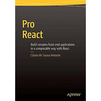 Pro React - 2015 by Cassio de Sousa Antonio - 9781484212615 Book