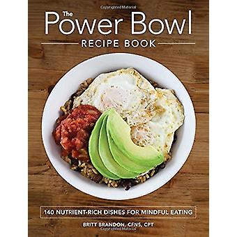 De macht kom receptenboek - 140 voedselrijke gerechten voor bewust Eati