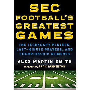 SEC Fußball größten Spiele - die legendäre Spieler - Last-Minute-Pr