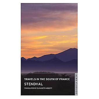 Travels in the South of France by Stendhal - Elizabeth Abbott - 97818