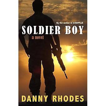 Soldier Boy by Danny Rhodes - 9781904559368 Book