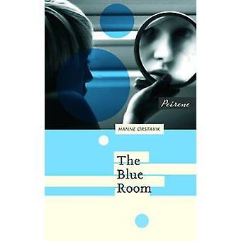The Blue Room by Hanne Orstavik - 9781908670151 Book