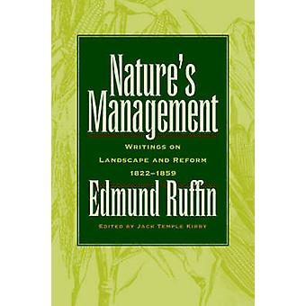 Nature's Management - Writings on Landscape and Reform - 1822-1859 (Ne
