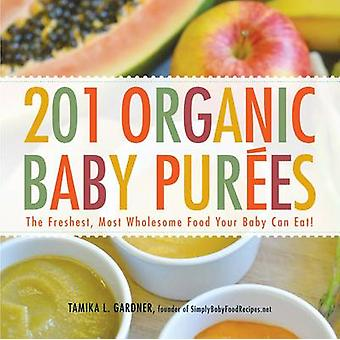 201 Organic Baby Purees - The Freshest - Most Wholesome Food Your Baby