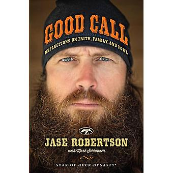 Good Call - Reflections on Faith - Family and Fowl by Jase Robertson -