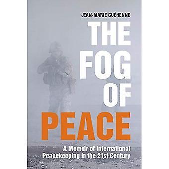 La nebbia della pace: un libro di memorie del mantenimento della pace internazionale nel XXI secolo