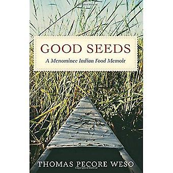 Good Seeds: A Menominee Indian Food Memoir