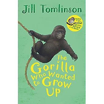 De Gorilla die wilde opgroeien (Jill Tomlinson de favoriete dierlijke verhalen)