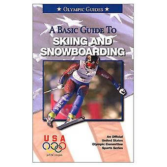 A Basic Guide to Skiing and Snowboarding