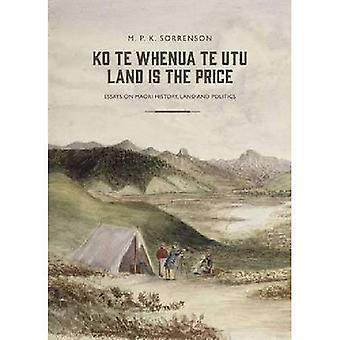 Ko te Whenua te Utu / mark är priset: essäer om Maori historia, Land och politik