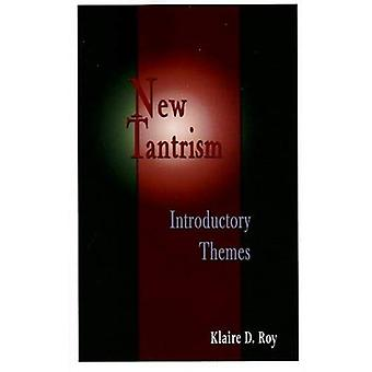 New Tantrism: Introductory Themes