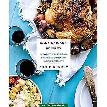 Einfach Hähnchen Rezepte: 103 erfinderische Suppen, Salate, Aufläufe und Abendessen werden alle lieben