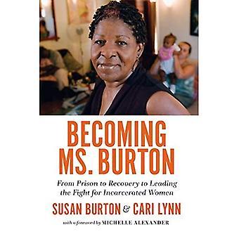 Steeds Ms. Burton: Uit de gevangenis tot herstel te leiden van de strijd voor de gedetineerde vrouwen
