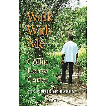 Walk With Me: An Autobiography