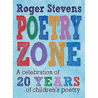 The Poetry Zone: A Celebration of 20 Years of� children's poetry