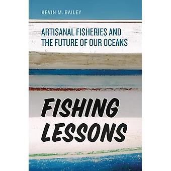 Fiske lektioner - småskaligt fiske och framtiden för våra hav av