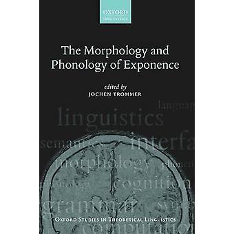 La Morfología y Fonología del Exponente por Editado por Jochen Trommer