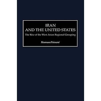 Iran en de Verenigde Staten de opkomst van de West-Aziatische regionale groepering door Peimani & Hooman