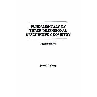 Fundamentals of Three Dimensional Descriptive Geometry by Slaby & Steve M.