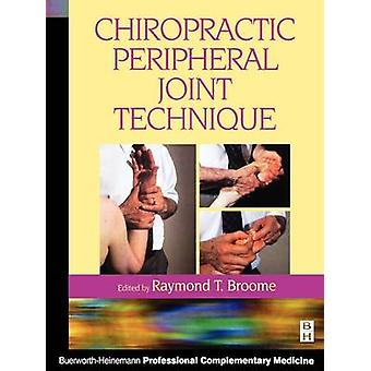 Chiropractic Peripheral Joint Technique by Edited by Raymond T Broome