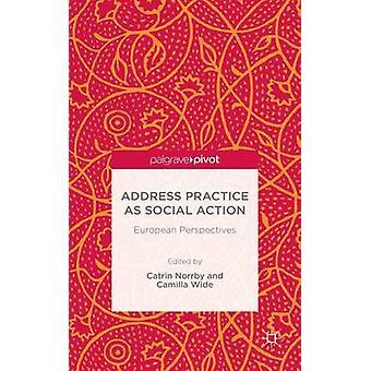 Adress praxis som sociala åtgärder europeiska perspektiv av Norrby & Catrin