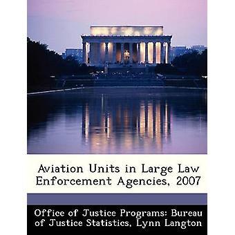 Eenheden van de luchtvaart in grote recht handhaving agentschappen 2007 door Bureau van Justitie programma's Bureau van Ju