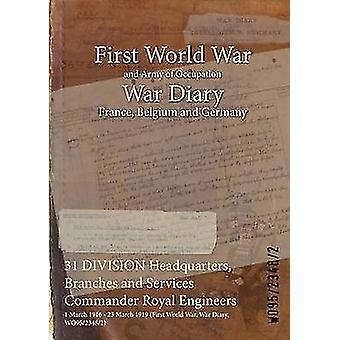 31 filiali di quartier generale di divisione e servizi comandante Royal Engineers 23 marzo 1919 1° marzo 1916 prima guerra mondiale guerra diario il WO9523482 di WO9523482