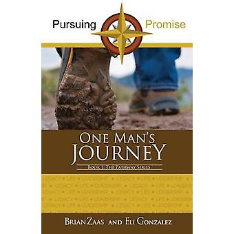 Pursuing Promise One Mans Journey by Zaas & Brian