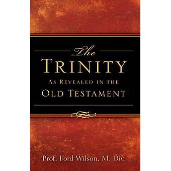 Die Dreifaltigkeit wie im alten Testament von Wilson & Ford enthüllt
