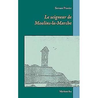 Le Seigneur de MoulinslaMarcheMarionsles by Prunier & Servane