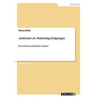 Auslnder als MarketingZielgruppeBesonderheiten Konzepte beispiele van Tanis & Fatma