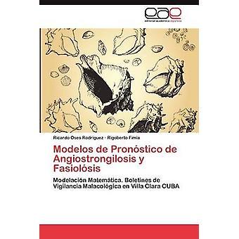 Modelos de Pronostico de Angiostrongilosis y Fasciolosis Oses Rodr Guez/Teachers & Ricardo