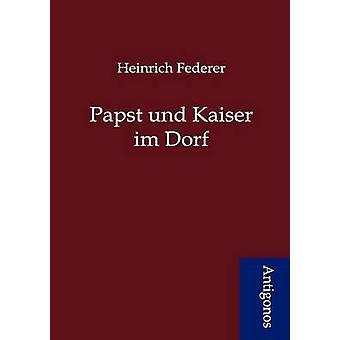 Papst und Kaiser im Dorf by Federer & Heinrich
