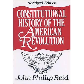 Constitutional History of the American Revolution (Abridged edition)