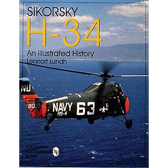 Sikorsky H-34 - An Illustrated History by Lennart Lundh - 978076430522