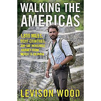 Walking the Americas - 1 -800 Miles - Eight Countries - and One Incred