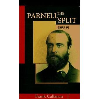 The Parnell Split - 1890-91 by Frank Callanan - 9780902561649 Book