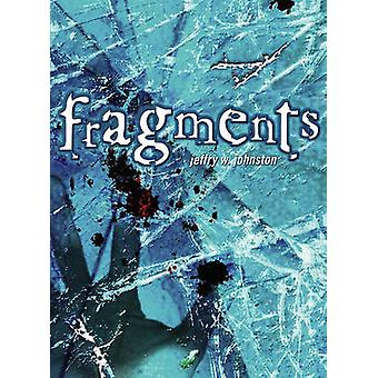 Fragments by Jeffry W Johnston - 9781416924869 Book