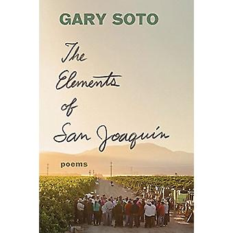 The Elements of San Joaquin by Gary Soto - 9781452170138 Book