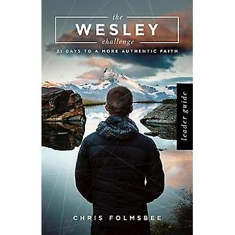The Wesley Challenge Leader Guide by Chris Folmsbee - 9781501832925 B