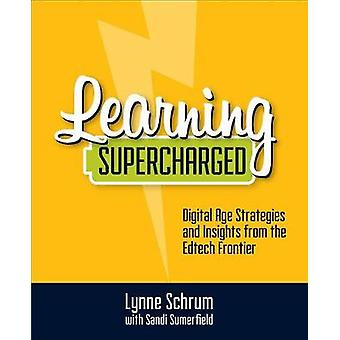 Learning Supercharged - Digital Age Strategies and Insights from the E