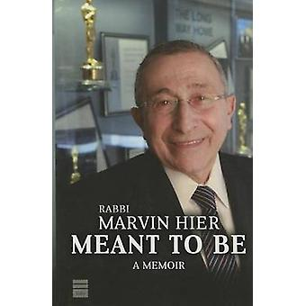 Meant to Be - A Memoir by Marvin Hier - 9781592643899 Book