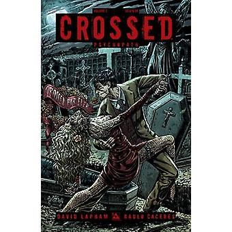 Crossed - Psyhcopath - v. 3 by Raulo Caceres - David Lapham - 978159291
