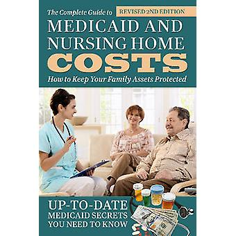 Complete Guide to Medicaid & Nursing Home Costs - How to Keep Your Fam