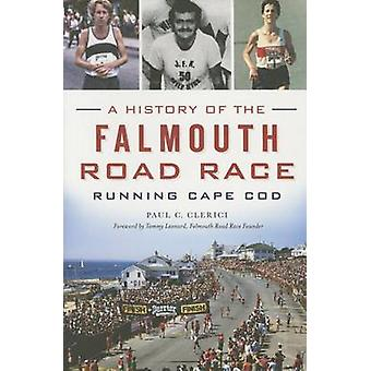 A History of the Falmouth Road Race - Running Cape Cod by Paul C Cleri