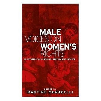 Male Voices on Women's Rights - An Anthology of Nineteenth-Century Bri