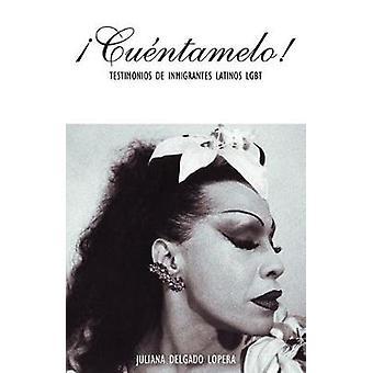 cuentamelo! by Juliana Delgado Lopera - 9781879960947 Book