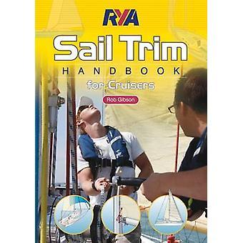 RYA Sail Trim Handbook - for Cruisers by Rob Gibson - 9781906435578 B