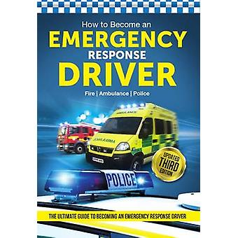 How to Become an EMERGENCY RESPONSE DRIVER - The Definitive Career Gui
